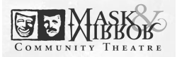 Mask & Mirror Community Theatre